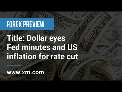 Forex Preview: 08/10/2019 - Dollar eyes Fed minutes and US inflation for rate cut prospects