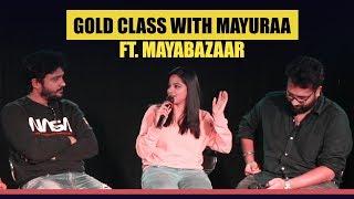 Exclusive : Gold Class With Mayuraa ft MayaBazar 2016 Movie Team | GOLD CLASS |  Mayuraa Raghavendra