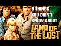 5 Things You Didn't Know About Land of the Lost