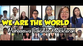 WE ARE THE WORLD | PERSEMBAHAN MAHASISWA FAKULTAS KEDOKTERAN MELAWAN CORONA