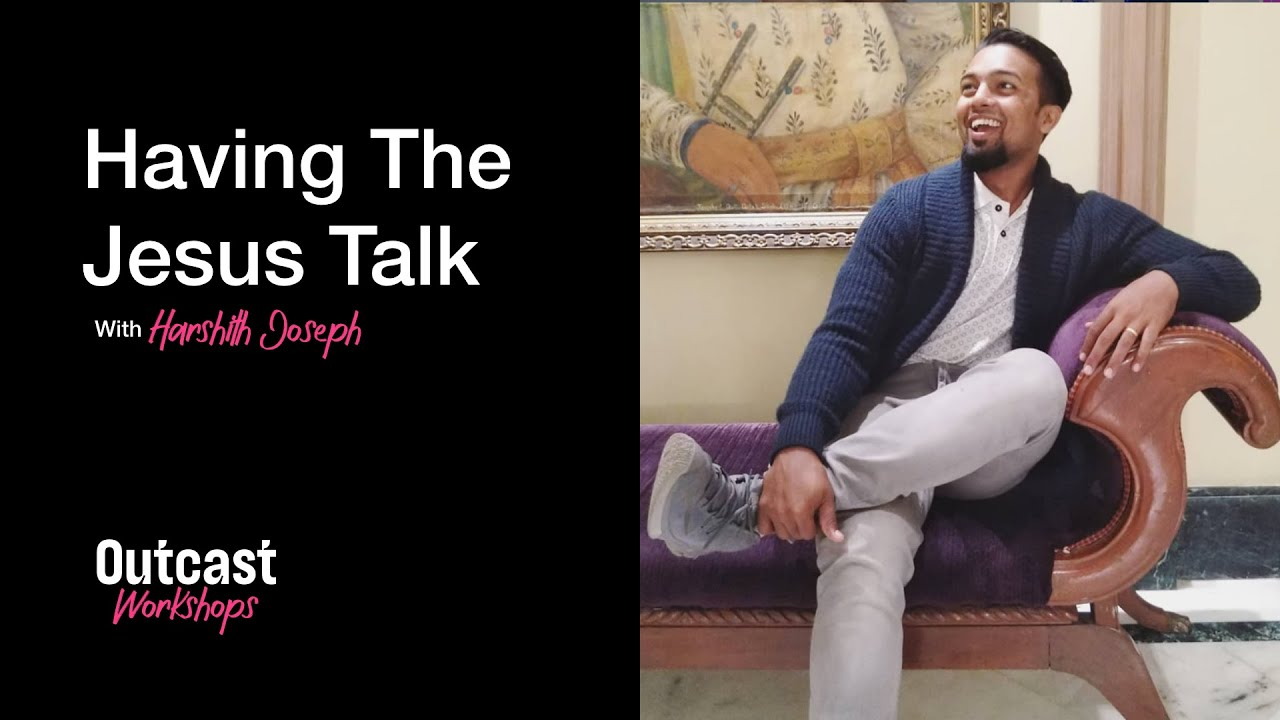 Having The Jesus Talk with Harshith Joseph