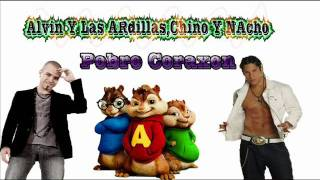 Chino Y Nacho -Alvin Y Las Ardillas_Pobre Corazon HD Video Oficial
