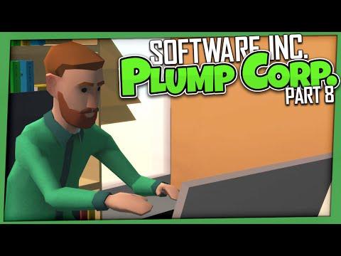 Software Inc. - Plump Corp   Part 8