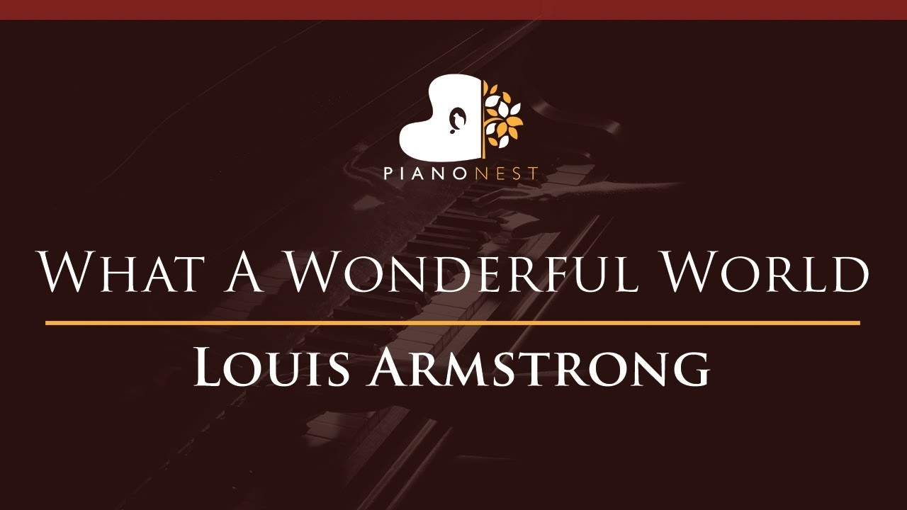 Louis Armstrong What A Wonderful World Higher Key Piano Karaoke Sing Along Youtube