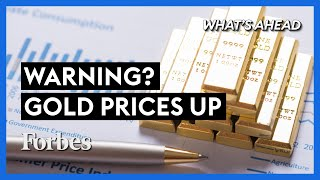 Gold Prices Surge: What You Should Watch For - Steve Forbes | What's Ahead | Forbes