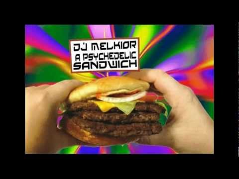 A Psychedelic Sandwich (Presented by DJ Melkior)