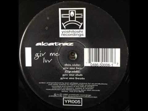 Alcatraz - Giv Me Luv (Original Mix) (HQ)