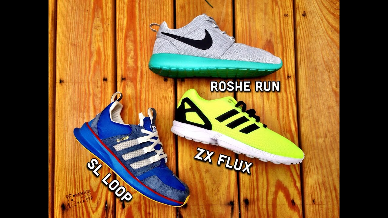 Roshe Run vs ZX Flux vs SL Sloop