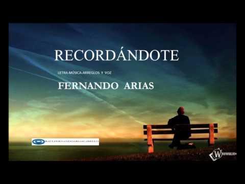 RECORDANDOTE   Canta:  FERNANDO ARIAS