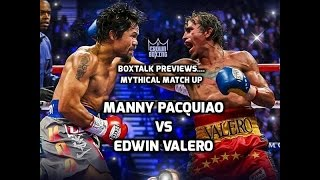 Mythical Match Up....Manny Pacquiao vs Edwin Valero...who would have won
