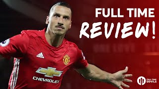 FULL TIME REVIEW: Zlatan AGAIN! | Manchester United 2-0 Southampton