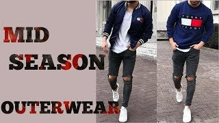 Mid-season Outerwear 2018  For Men | The Most Stylish Outerwear For Men