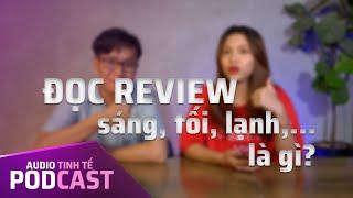 PodCast Video #8: Đọc review âm thanh và các từ ngữ dùng trong đánh giá chất âm - Phần 8