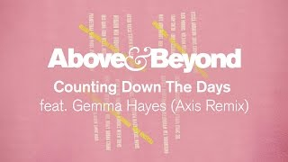 Above & Beyond - Counting Down the Days (Axis Remix)