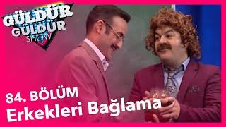 Güldür Güldür Show 84. Bölüm, Erkekleri Bağlama Skeci
