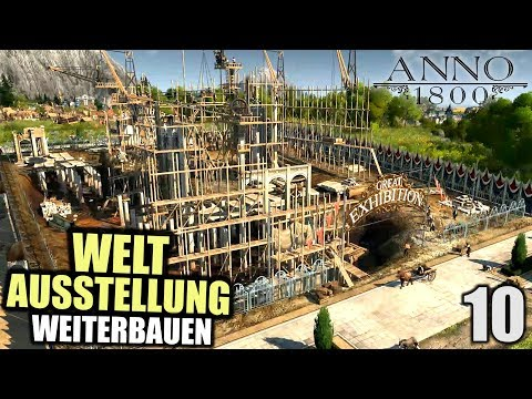 Anno 1800 - 10 - Ausbauen der Weltausstellung [ Anno 1800 Deutsch Gameplay | Let's Play ]