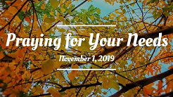 Praying For Your Needs: November 1, 2019