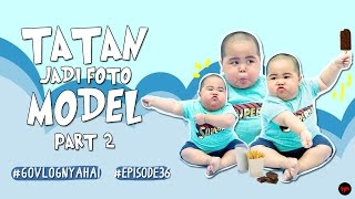 TATAN JADI FOTO MODEL #GOVLOGNYAHAI #EPISODE36 (PART 2)