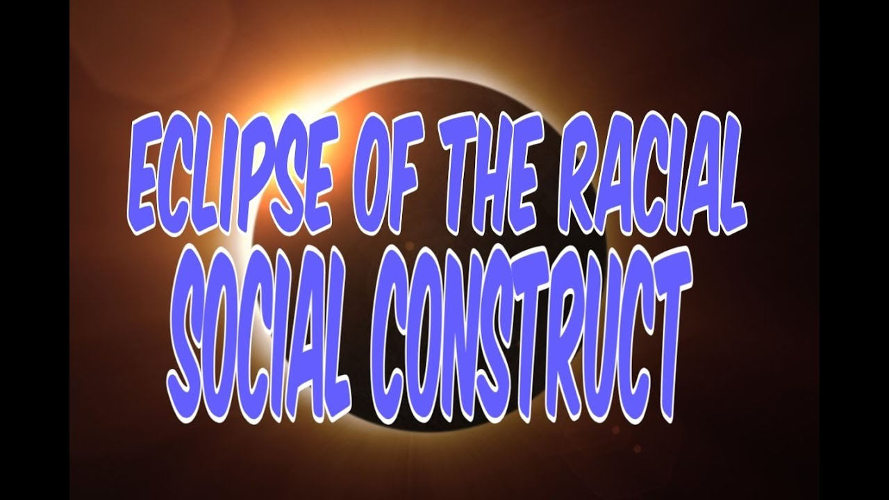 ECLIPSE OF THE RACIAL SOCIAL CONSTRUCT: WEAPONIZED SOCIAL CAPITAL