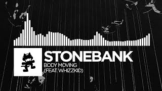 Stonebank - Body Moving (feat. Whizzkid) [Monstercat Release]