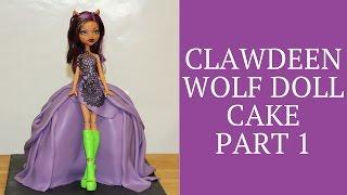 Monster high Clawdeen wolf doll cake Part 1