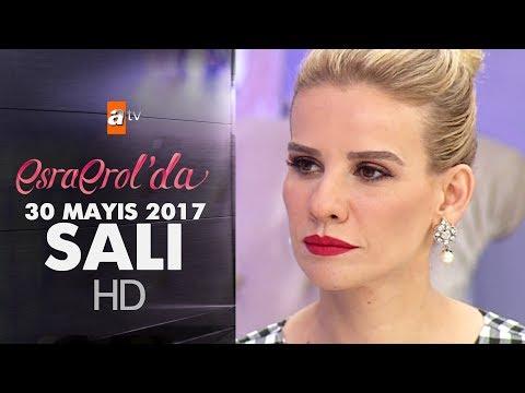 Esra Erol'da 30 Mayıs 2017 Salı - 412. Bölüm - atv