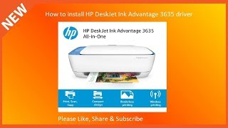 how to install hp deskjet ink advantage 3635 all in one printer