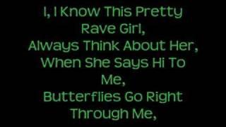 Repeat youtube video Pretty Rave Girl Lyrics