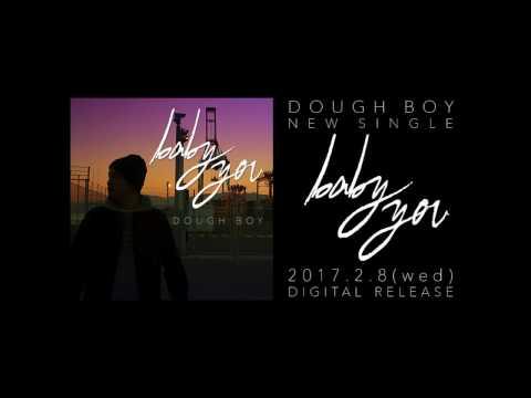 DOUGH BOY / Baby you (Trailer)