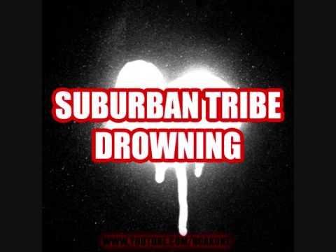 Suburban Tribe  Drowning