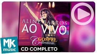 Aline Barros Ao Vivo - Gospel Collection CD COMPLETO.mp3