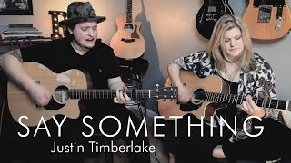 Say Something by Justin Timberlake (feat. Chris Stapleton) - Sarah Poole and Josh Johansson Cover