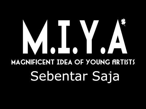 M.I.Y.A - Sebentar Saja (Lyrics)