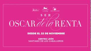Leon center. Preview / Be Oscar de la Renta