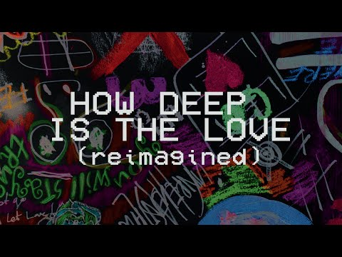Hillsong Young & Free - How Deep is the Love (Reimagined