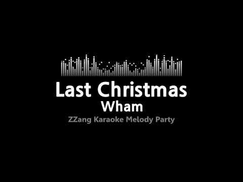Wham-Last Christmas (Melody) [ZZang KARAOKE]