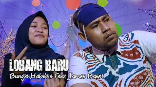 LOBANG BARU Bunga Habibie Feat James Baset Oby CS Official (Official Music Video)