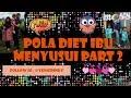 POLA DIET IBU MENYUSUI (MASIH BISA MAKAN 6 KALI SEHARI) Part 2.
