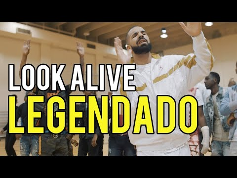 BlocBoy JB & Drake - Look Alive (Legendado)