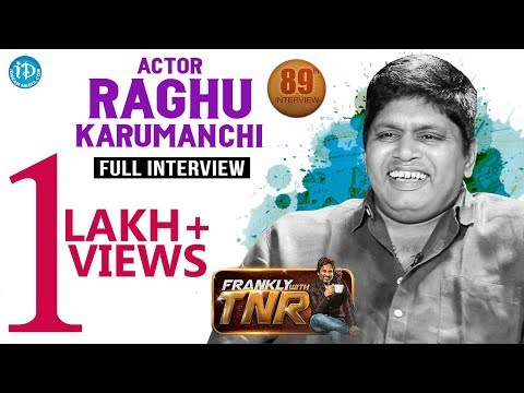 Actor Raghu Karumanchi Exclusive Full Interview || Frankly With TNR #89
