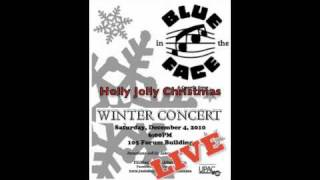 Holly Jolly Christmas -- Blue in the FACE LIVE -- Winter Concert 2010
