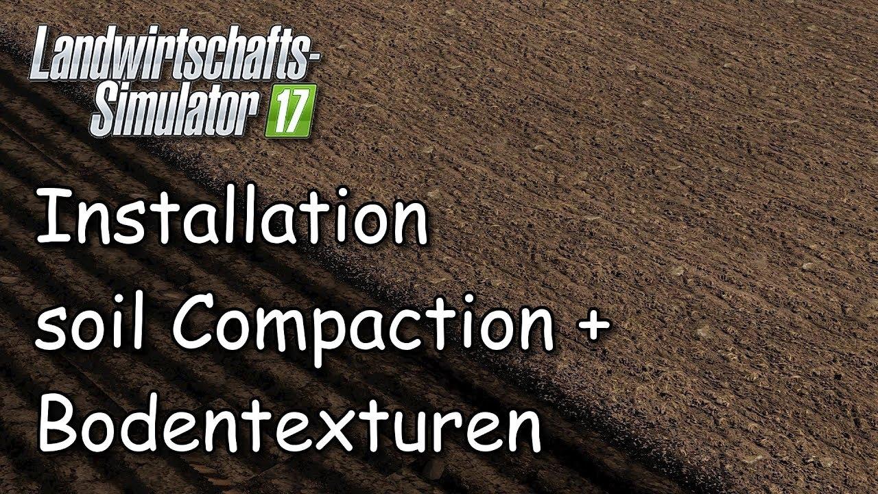 Ls17 Tutorial Installation Soilcompaction Mod Bodentexturen