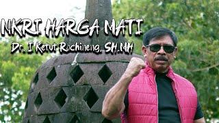 Download lagu NKRI HARGA MATI - Dr. I Ketut Rochineng, SH.MH MP3