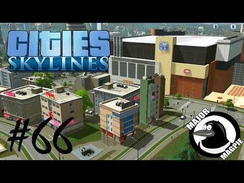 Cities Skylines Ep 66 - Bell Centre