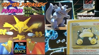What were the ten strongest Pokemon from the first generation of Po...
