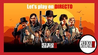 #17 Let's play Red Dead Redemption 2 en DIRECTO / JPGplazator