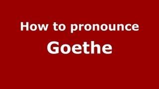 How to Pronounce Goethe - PronounceNames.com