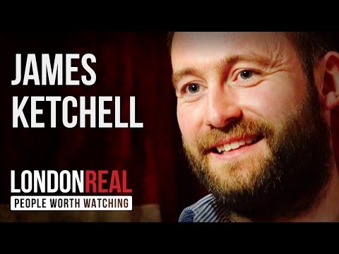 James Ketchell - Pushing The Limits - PART 1/2 | London Real