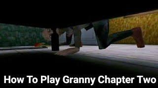 Granny Chapter Two Tutorial