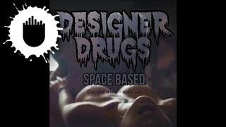 Designer Drugs - Space Based (Cover Art)